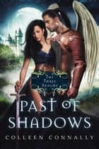 Past of Shadows - The Three Realms, #1 ebook by Colleen Connally