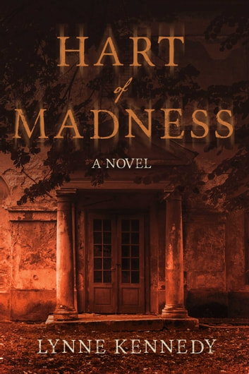 Hart of Madness - A Novel ebook by Lynne Kennedy