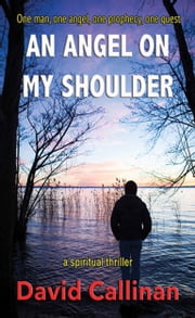 An Angel On My Shoulder ebook by David Callinan