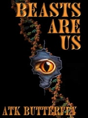 Beasts Are Us ebook by Butterfly, Atk