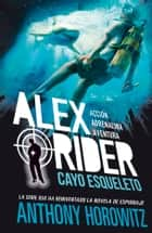 Alex Rider 3. Cayo Esqueleto ebook by Anthony Horowitz, Mª José Díez Pérez