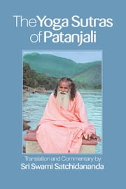 The Yoga Sutras of Patanjali—Integral Yoga Pocket Edition - Translation and Commentary by Sri Swami Satchidananda ebook by Swami  Satchidananda