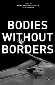 Bodies Without Borders ebook by Erynn Masi de Casanova,Afshan Jafar