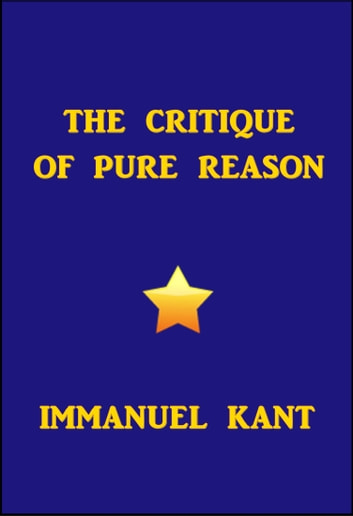The Critique of Pure Reason ebook by Immanuel Kant