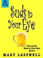 Suds in Your Eye ebook by Mary Lasswell