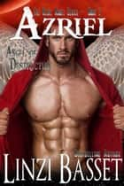 Azriel: Angel of Destruction - The Rebel Angels, #1 ebook by Linzi Basset