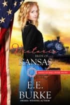 Victoria, Bride of Kansas - American Mail-Order Brides, #34 ebook by E.E. Burke