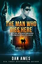 The Jack Reacher Cases (The Man Who Dies Here) ebook by Dan Ames