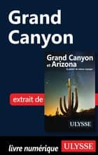 Grand Canyon ebook by Collectif Ulysse, Collectif