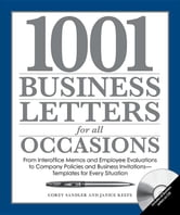 1001 Business Letters for All Occasions: From Interoffice Memos and Employee Evaluations to Company Policies and Business Invitations - Templates for ebook by Sandler, Corey