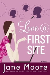Love @ First Site - A Novel ebook by Jane Moore