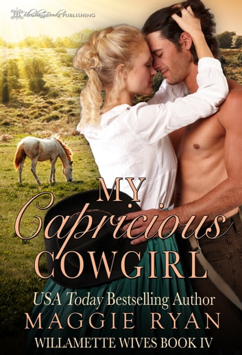My Capricious Cowgirl ebook by Maggie Ryan