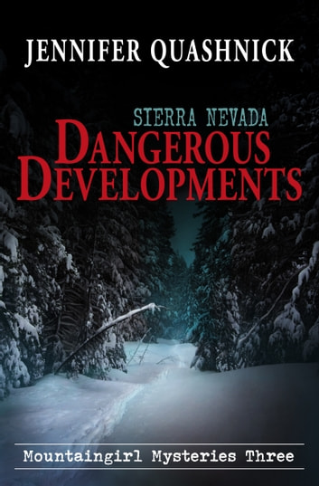 Sierra Nevada Dangerous Developments ebook by Jennifer Quashnick