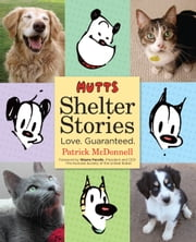 MUTTS Shelter Stories ebook by Patrick McDonnell