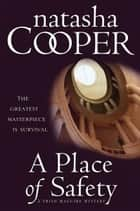 A Place of Safety - A Trish Maguire Mystery ebook by Natasha Cooper