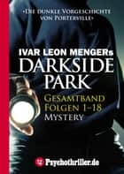 Darkside Park - Mystery-Thriller ebook by Ivar Leon Menger, Hendrik Buchna, Christoph Zachariae,...