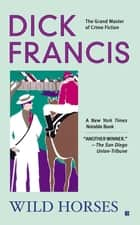 Wild Horses ebook by Dick Francis