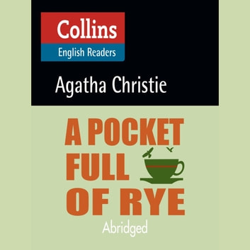 A Pocket Full of Rye: B2 (Collins Agatha Christie ELT Readers) audiobook by Agatha Christie
