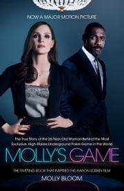 Molly's Game: The Riveting Book that Inspired the Aaron Sorkin Film ebook by Molly Bloom