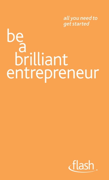Be a Brilliant Entrepreneur: Flash ebook by Alex McMillan