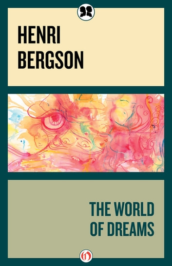The World of Dreams ebook by Henri Bergson