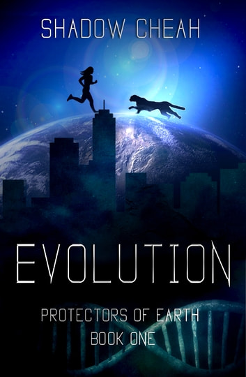 Evolution - The Protectors of Earth Chronicles #1 ebook by Shadow Cheah