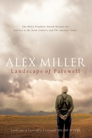 Landscape of Farewell ebook by Alex Miller