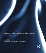 Genetics and Global Public Health - Sickle Cell and Thalassaemia ebook by