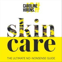 Skincare: The ultimate no-nonsense guide Audiolibro by Caroline Hirons, Caroline Hirons