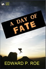 A Day of Fate ebook by Edward P. Roe