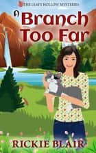 A Branch Too Far ebook by Rickie Blair