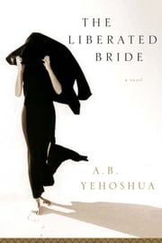 The Liberated Bride ebook by A. B. Yehoshua,Hillel Halkin