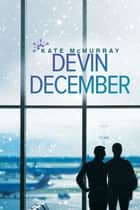 Devin December ebook by Kate McMurray