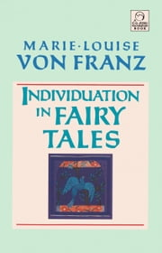 Individuation in Fairy Tales - Revised Edition ebook by Marie-Louise von Franz
