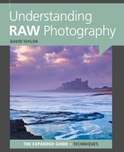 Understanding RAW Photography ebook by David Taylor