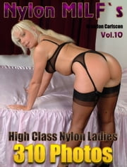 Nylon MILF`s Vol.10 Renate Adult Picture eBook - Ladies in Nylons & Pantyhose ebook by Brandon Carlscon