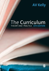 The Curriculum - Theory and Practice ebook by Professor A Vic Kelly