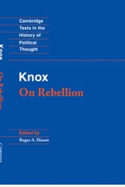 Knox: On Rebellion ebook by Knox, John