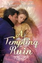 A Tempting Ruin eBook by Kristin Vayden