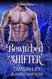 Bewitched Shifter ebook by Tamsin Ley, Aurora Shifters