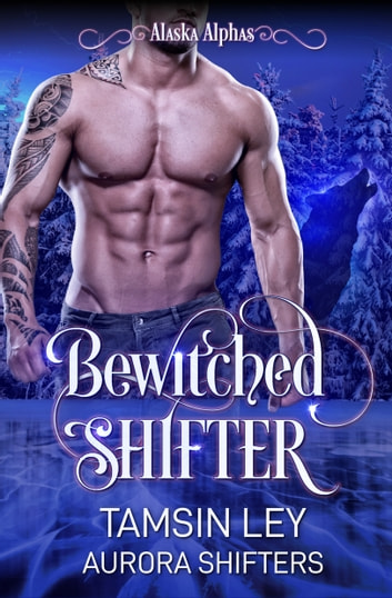 Bewitched Shifter ebook by Tamsin Ley,Aurora Shifters