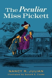 The Peculiar Miss Pickett ebook by Nancy R. Julian,Donald E. Cooke
