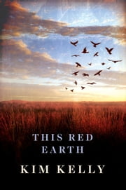 This Red Earth ebook by Kim Kelly