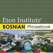 Bosnian Phrasebook ebook by Eton Institute