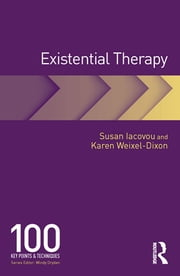 Existential Therapy - 100 Key Points and Techniques ebook by Susan Iacovou,Karen Weixel-Dixon