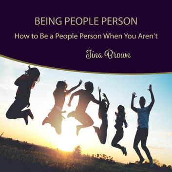 Being People Person: How to Be a People Person When You Aren't audiobook by Tina Brown