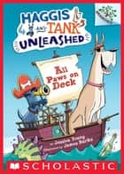 All Paws on Deck: A Branches Book (Haggis and Tank Unleashed #1) ebook by Jessica Young, James Burks