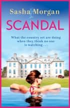 Scandal - A sexy, scandalous page-turner ebook by Sasha Morgan
