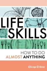 Life Skills - How To Do Almost Anything ebook by