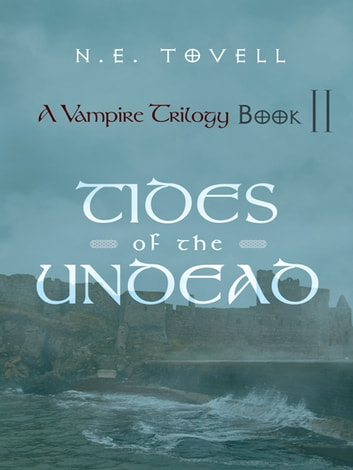 A Vampire Trilogy: Tides of the Undead - Book Ii ebook by N. E. Tovell